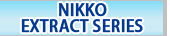 NIKKO EXTRACT SERIES